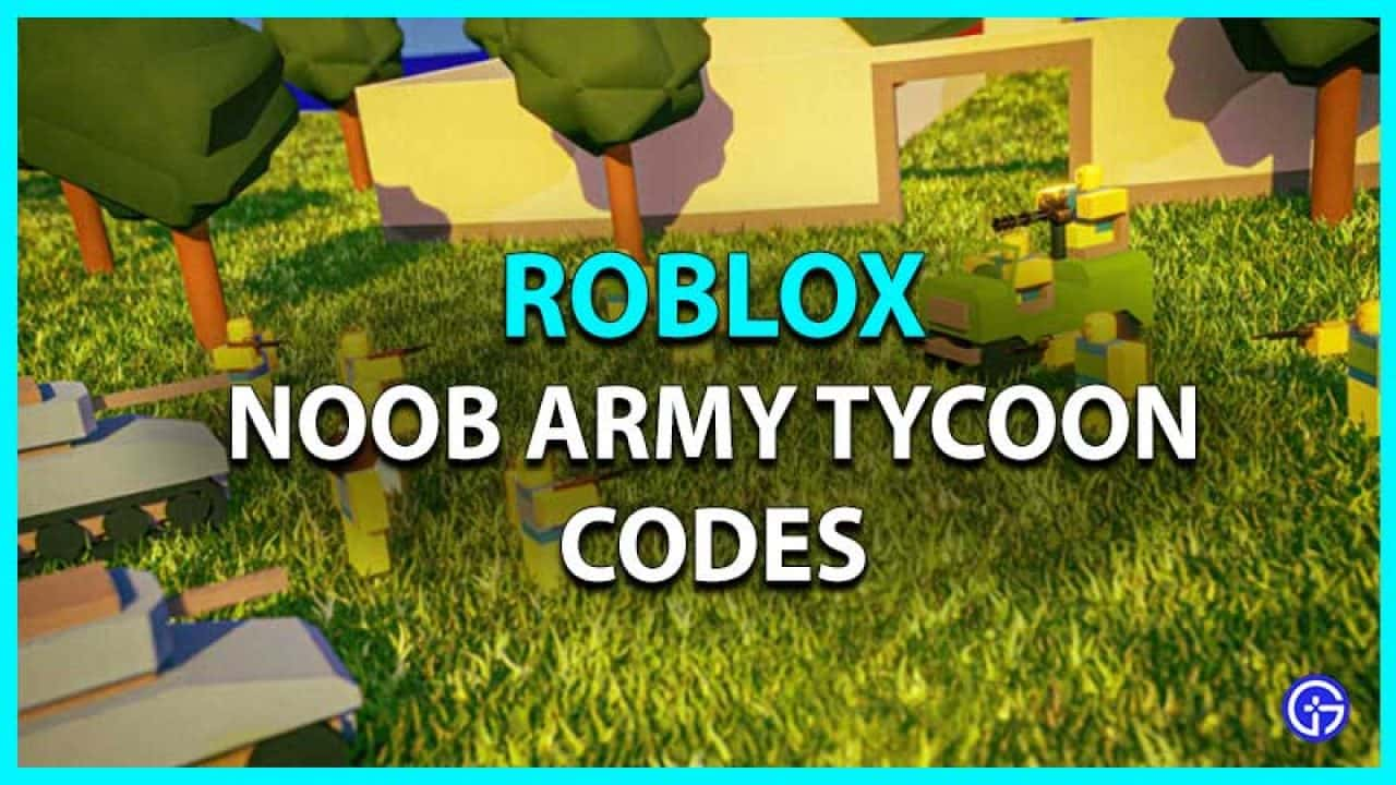 Roblox Noob Army Tycoon codes 2021